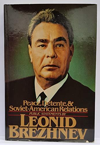 Peace, Detente and Soviet-American Relations By L.I. Brezhnev