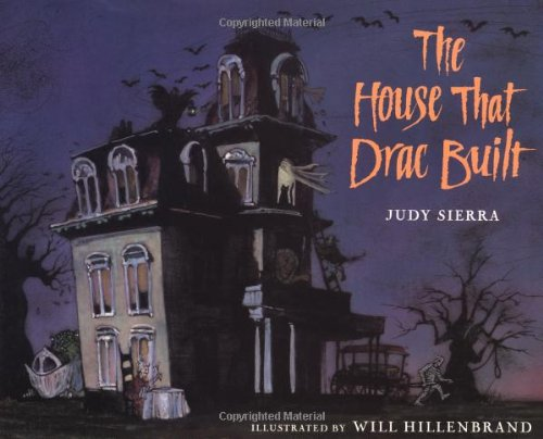 The House That Drac Built By Judy Sierra
