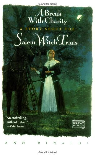 A Break with Charity: A Story about the Salem Witch Trials (Great Episodes) By Ann Rinaldi