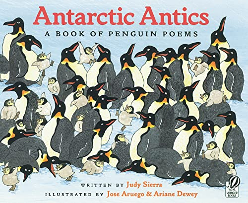 Antarctic Antics: A Book of Penguin Poems By Judy Sierra