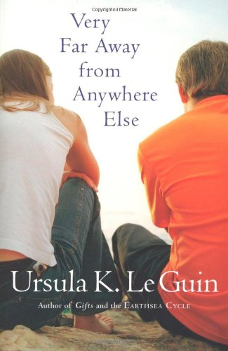 Very Far Away from Anywhere Else By Ursula K Le Guin