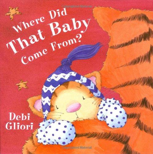 Where Did That Baby Come From? By Debi Gliori
