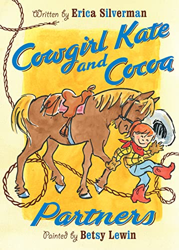 Cowgirl Kate and Cocoa: Partners By Erica Silverman
