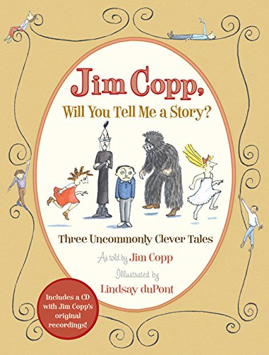 Jim Copp, Will You Tell Me a Story? By Jim Copp