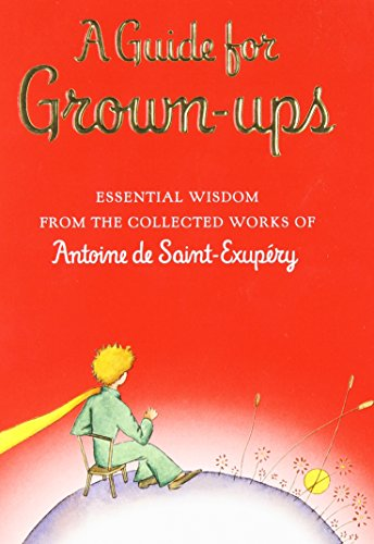 A Guide for Grown-Ups By Saint-Exupery, Antoine De