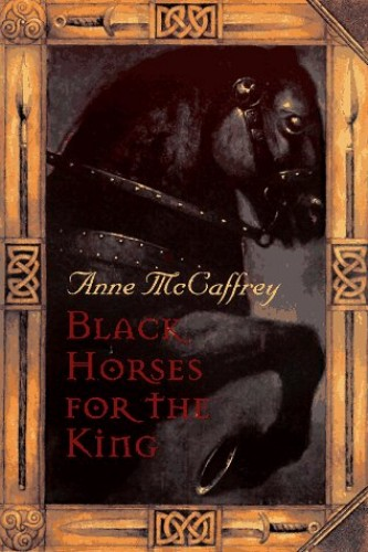 Black Horses for the King By Mccaffrey