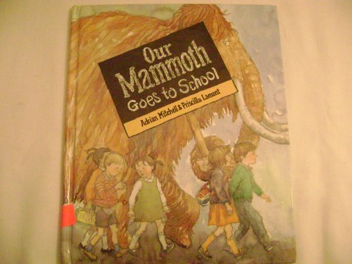Our Mammoth Goes to School By Adrian Mitchell