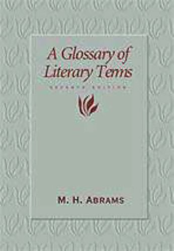 A Glossary of Literary Terms By Edited by M. H. Abrams