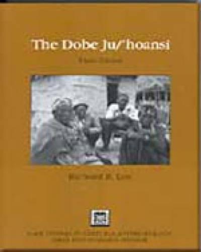 The Dobe Ju/'Hoansi By Richard Borshay Lee