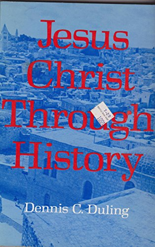 Jesus Christ Through History By Dennis C. Duling