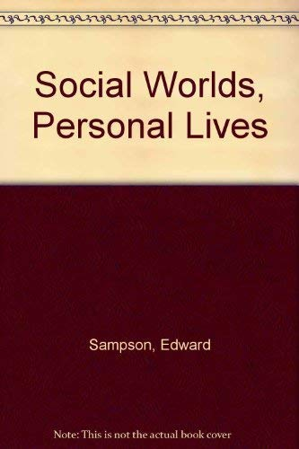Social Worlds, Personal Lives By Edward E. Sampson