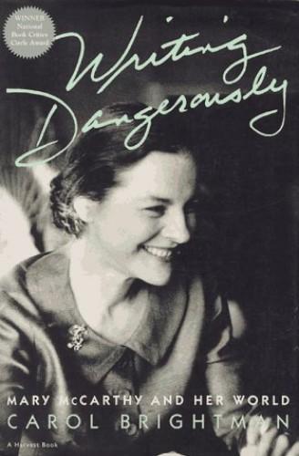 Writing Dangerously By Carol Brightman