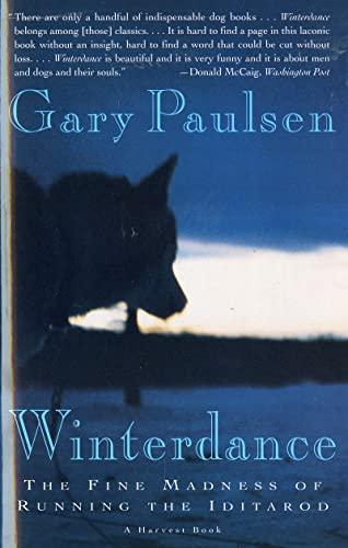 Winterdance: the Fine Madness of Running the Iditarod von Gary Paulsen