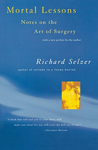 Mortal Lessons: Notes on the Art of Surgery (Harvest Book) By Richard Selzer