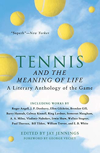 Tennis and the Meaning of Life By Jay Jennings