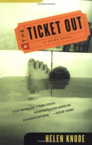 The Ticket Out By Helen Knode