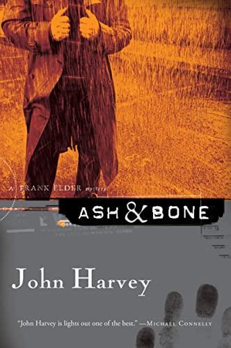 Ash & Bone By John Harvey (University of California Davis USA)