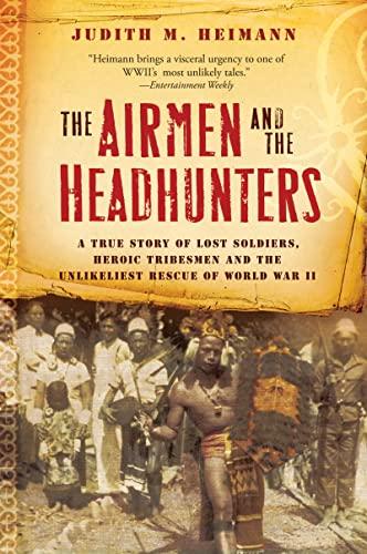 Airmen and the Headhunters By Judith M. Heimann