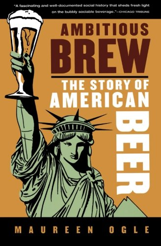 Ambitious Brew By Professor Maureen Ogle