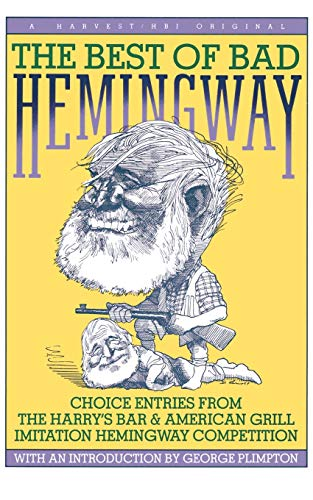 The Best of Bad Hemingway By Hemingway