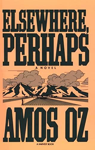 Elsewhere, Perhaps By AMOS OZ