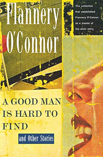 an analysis of a good man is hard to find a play by flannery o connor