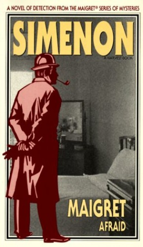 Maigret Afraid By Georges Simenon