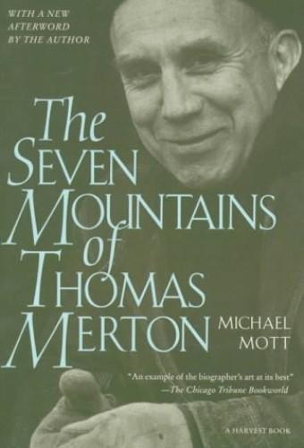 The Seven Mountains of Thomas Merton By Michael Mott