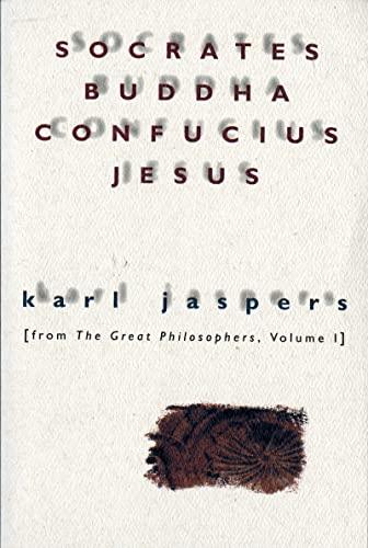Socrates, Buddha, Confucius, Jesus By Karl Jaspers