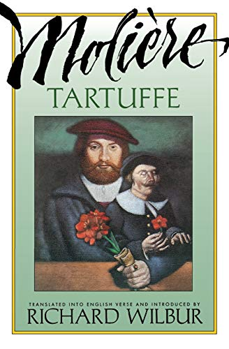 Tartuffe, by Moliere By Translated by Richard Wilbur
