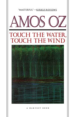 Touch the Water, Touch the Wind By Mr Amos Oz