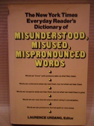 Dictionary of Misunderstood, Misused, Mispronounced Words By Edited by Laurence Urdang