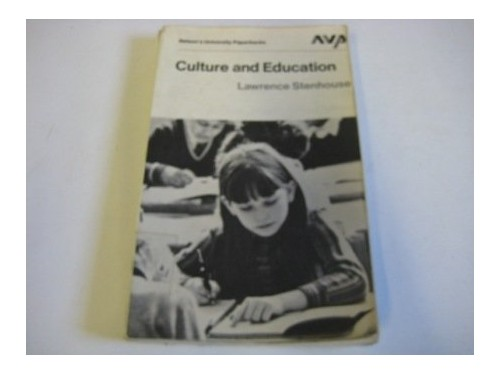 Culture and education (Nelson's university paperbacks) By Lawrence Stenhouse