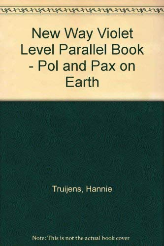 New Way Violet Level Parallel Book - Pol and Pax on Earth By Hannie Truijens
