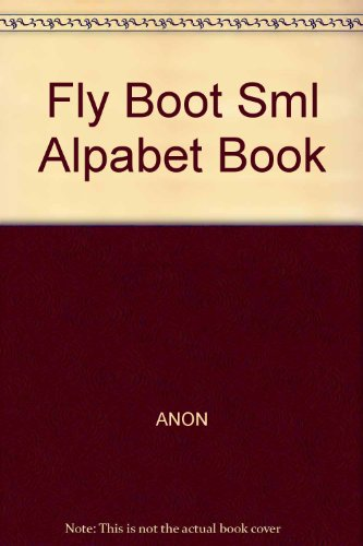Fly Boot Sml Alpabet Book By ANON
