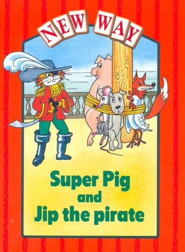 New Way Red Level Platform Book - Super Pig and Jip the Pirate By Diana Perkins