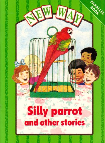 New Way Green Level Parallel Book - Silly Parrot and Other Stories By Hannie Truijens