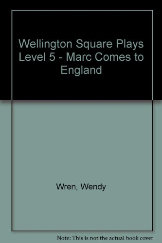 Wellington Square Plays Level 5 - Marc Comes to England By Wendy Wren
