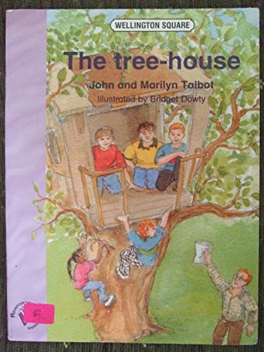 Wellington Square Reinforcement Reader Level 5 - The Treehouse By John Talbot
