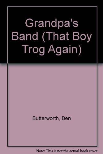 Grandpa's Band By Ben Butterworth