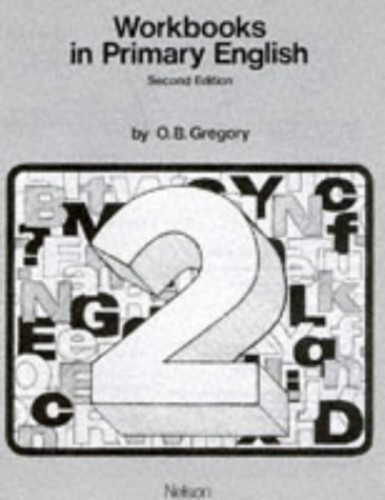 Workbooks in Primary English By O.B. Gregory