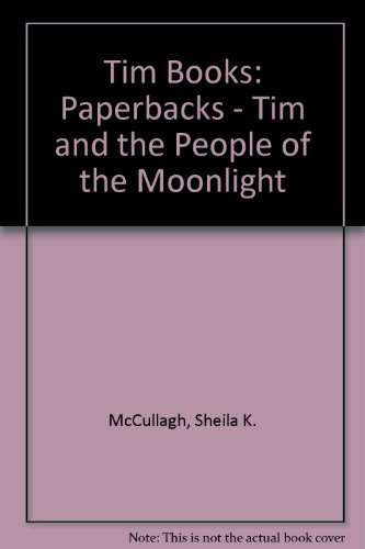 Tim Books: Paperbacks - Tim and the People of the Moonlight By Sheila K. McCullagh
