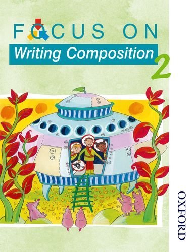 Focus on Writing Composition - Pupil Book 2 By Ray Barker