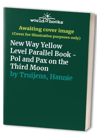 New Way Yellow Level Parallel Book - Pol and Pax on the Third Moon By Hannie Truijens