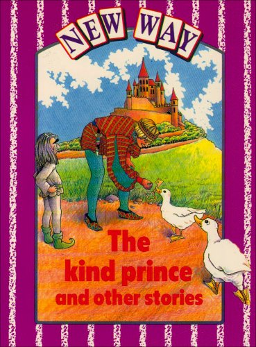 New Way - Violet Level Core Book The Kind Prince and other stories: Kind Prince and Other Stories Violet level By Diana Perkins