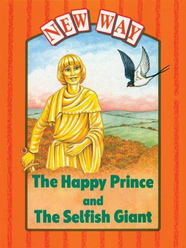 New Way Orange Level Platform Book - The Happy Prince and The Selfish Giant: Platform Books - Happy Prince AND Selfish Giant Orange Level By Oscar Wilde