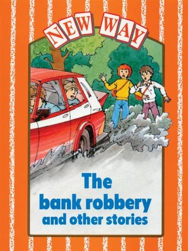 New Way Orange Level Core Book - The Bank Robbery and Other Stories By X Various