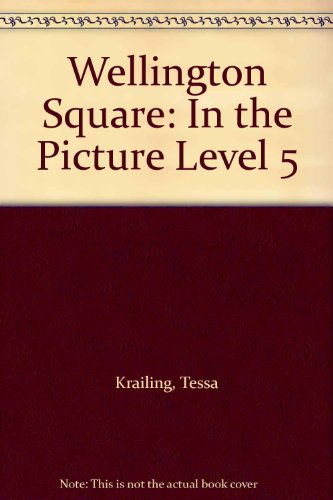 Wellington Square: In the Picture Level 5 By Tessa Krailing