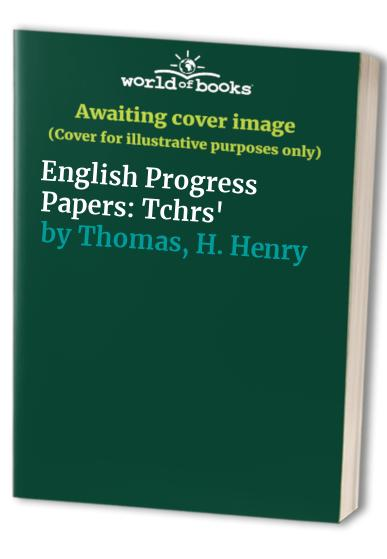 English Progress Papers By H. Henry Thomas