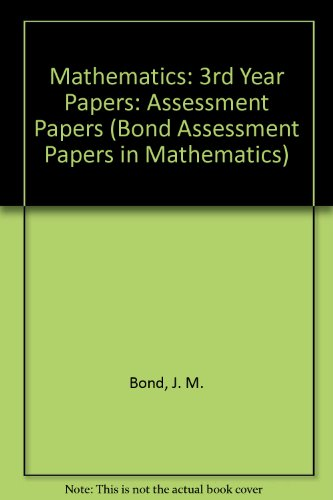 Third Year Assessment Papers in Mathematics by J. M. Bond